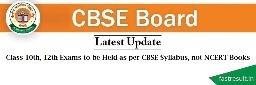Class 10th, 12th Exams to be Held as per CBSE Syllabus, not NCERT Books - CBSE