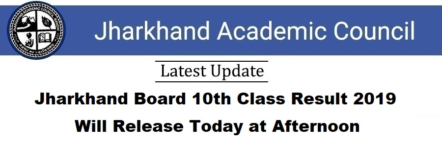 Jharkhand Board 10th Class Result 2019 will Release Today at Afternoon