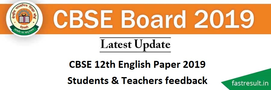 CBSE 12th English Paper 2019 - Students & Teachers feedback