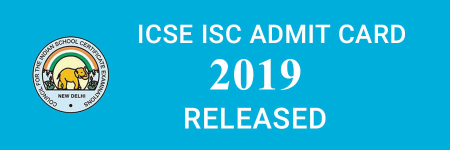 CISCE Board Released ICSE and ISC Admit Card 2019 Check Now