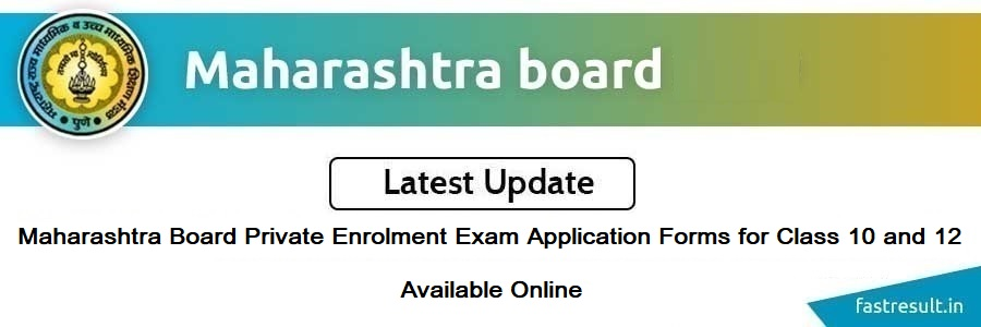 Maharashtra Board Private Enrolment Exam Application Forms for Class 10 and 12 Available Online