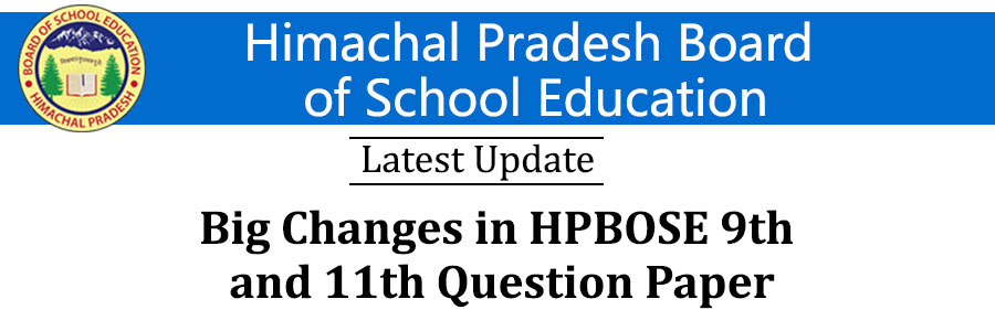 HPBOSE Changes 9th and 11th Class Exam Pattern