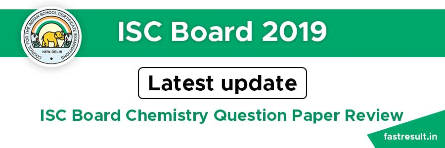 Students Got the Easiest Chemistry Question Paper in ISC Board Exam 2019